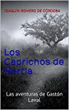 img - for Los Caprichos de Nortia: Las aventuras de Gast n Laval (Spanish Edition) book / textbook / text book