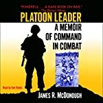 Platoon Leader: A Memoir of Command in Combat | James R. McDonough