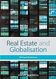 Real Estate and Globalisation, Richard Barkham, 0470655976