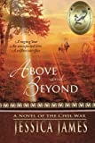 img - for Above and Beyond: A Novel of the Civil War book / textbook / text book