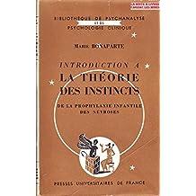 Introduction a la Theorie des Instincts: de la Prophylaxie Infantile des Nevroses. Bibliotheque de Psychanalyse et de Psychologie Clinique