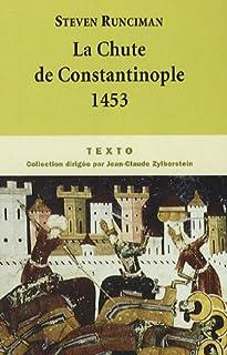 La chute de Constantinople, Runciman, Steven