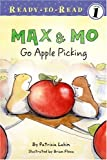 Max and Mo Go Apple Picking, Patricia Lakin, 1416925368