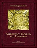 Astronomy, Papyrus, and Covenant (Studies in the Book of Abraham)