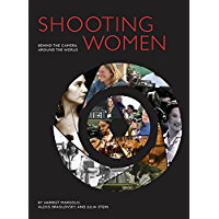 Shooting Women: Behind the Camera, Around the World