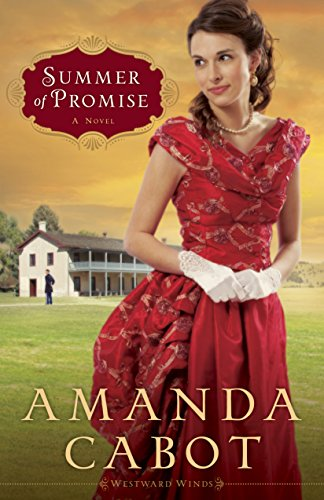 Summer of Promise (Westward Winds Book #1): A Novel by [Cabot, Amanda]
