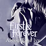 First & Forever: The Crescent Chronicles, Book 4   Alyssa Rose Ivy