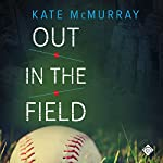 Out in the Field | Kate McMurray