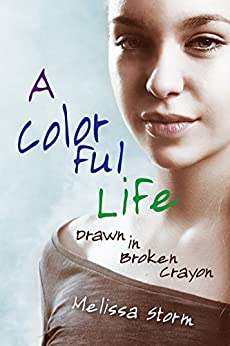 A Colorful Life: Drawn in Broken Crayon by [Storm, Melissa]