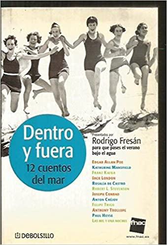 DENTRO Y FUERA 12 CUENTOS DEL MAR: Amazon.es: VARIOS: POE / MANSFIELD / KAFKA / LONDON / CASTRO / STEVENSON / CONRAD / CHEJOV / TRIGO / TROLLOPE / HEYSE ...