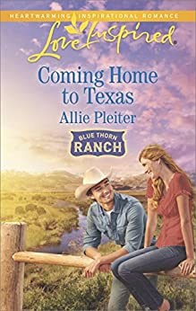 Coming Home to Texas (Blue Thorn Ranch) by [Pleiter, Allie]