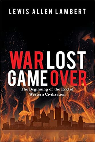 Book War Lost Game Over: The Beginning of the End of Western Civiliazation