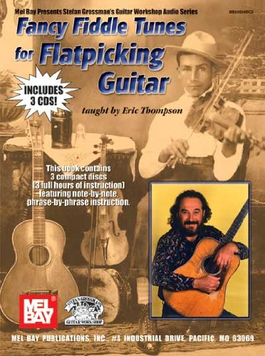 Fancy Fiddle Tunes for Flatpicking Guitar (Stefan Grossman's Guitar Workshop Audio) (Fiddle Flatpicking Tunes)