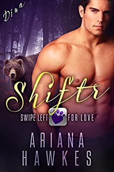 Shiftr: Swipe Left for Love (Dina): BBW Bear Shifter Romance (Hope Valley BBW Dating App Romance Book 1) by [Hawkes, Ariana]