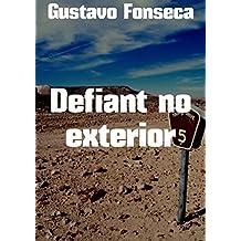 Defiant no exterior (Portuguese Edition)
