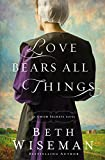 Love Bears All Things (An Amish Secrets Novel)