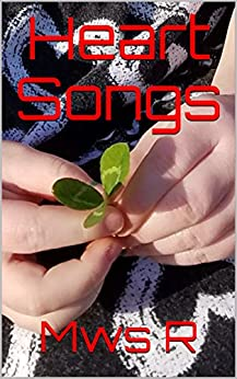 Heart Songs by [R, Mws, Rogers, Michelle]