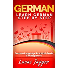 Learn German Step by Step: German Language Practical Guide for Beginners