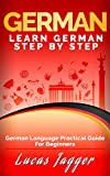 Learn German Step by Step: German Language Practical Guide for Beginners (Learn German, Learn Spanish, Learn French, Learn Italian)