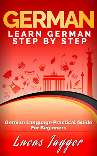 Learn German Step by Step: German Language Practical Guide for Beginners (English Edition)