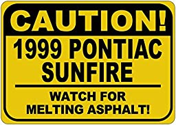 1999 99 PONTIAC SUNFIRE Caution Melting Asphalt Sign - 10 x 14 Inches