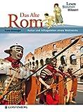 Das Alte Rom. Lesen Staunen Wissen