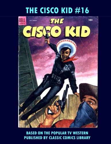 The Cisco Kid Comics #16: Email Request Classic Comics Library Catalog]()
