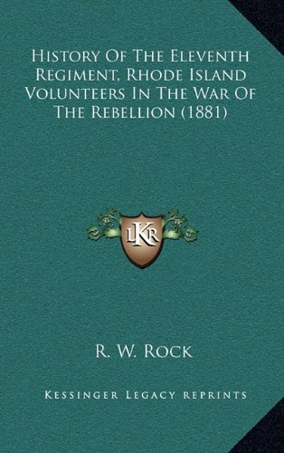 History Of The Eleventh Regiment, Rhode Island Volunteers In The War Of The Rebellion (1881) pdf