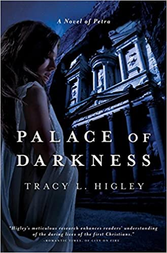 Palace Of Darkness A Novel Of Petra Tracy Higley 9781401687502