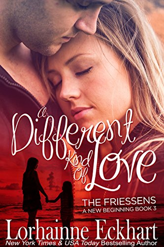 a-different-kind-of-love-the-friessens-a-new-beginning-book-3