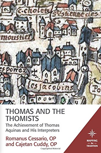 Thomas and the Thomists: The Achievement of Thomas Aquinas and His Interpreters (Mapping the Tradition)