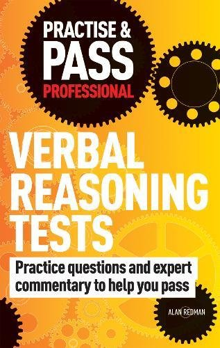 Practise & Pass Professional: Verbal Reasoning Tests: Practice Questions and Expert Coaching to Help You Pass (Pract