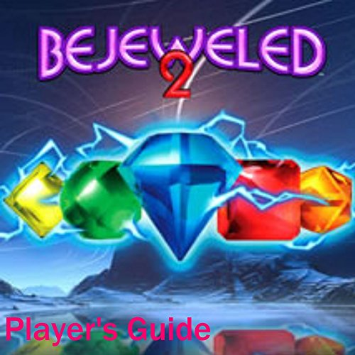The Dazzling Game Guide To BEJEWELED 2 DELUXE