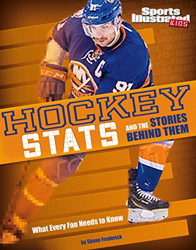 Hockey Stats and the Stories Behind Them: What Every Fan Needs to Know (Sports Stats and Stories)