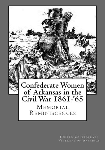 Confederate Women of Arkansas in the Civil War 1861-'65