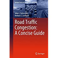 Road Traffic Congestion: A Concise Guide (Springer Tracts on Transportation and Traffic, Band 7)