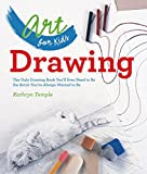 img - for Art for Kids: Drawing: The Only Drawing Book You'll Ever Need to Be the Artist You've Always Wanted to Be book / textbook / text book