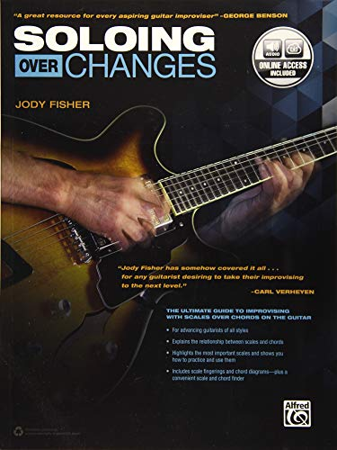 - Soloing over Changes: The Ultimate Guide to Improvising with Scales over Chords on the Guitar, Book & Online Audio