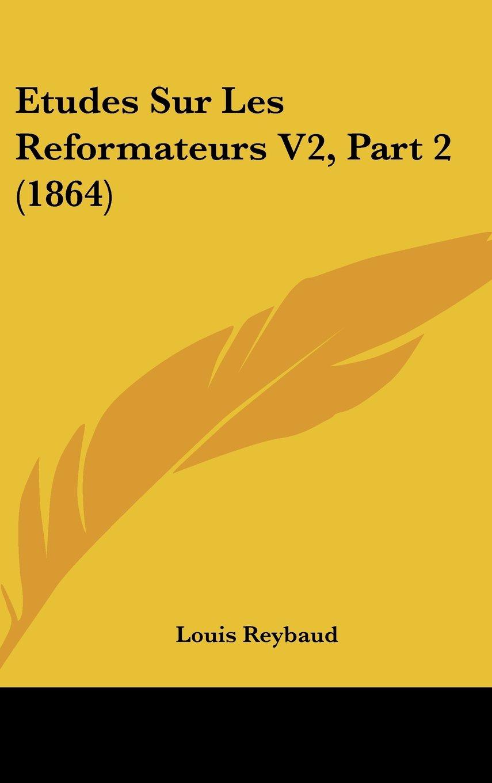 Etudes Sur Les Reformateurs V2, Part 2 (1864) (French Edition) pdf