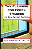 Tax Planning for Forex Traders, Lee Hadnum, 1494971224