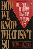 How We Know What Isn't So, Thomas Gilovich, 0029117054