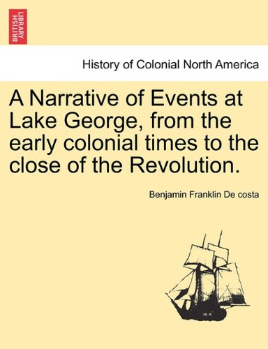 Download A Narrative of Events at Lake George, from the early colonial times to the close of the Revolution. pdf