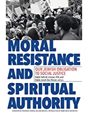 Moral Resistance and Spiritual Authority: Our Jewish Obligation to Social Justice