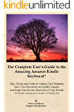 The Complete User's Guide to the Amazing Amazon Kindle Keyboard (Formerly Known as the Kindle 3 or Kindle 3G)