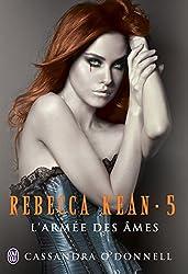 L'armée des âmes: Rebecca Kean - tome 5