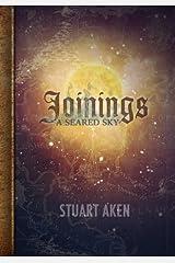 A Seared Sky - Joinings: Volume 1 by Stuart Aken (2014-03-27) Paperback