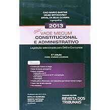 Mini Vade Mecum Constitucional e Administrativo 2013: Legislacao Selecionada Para Oab e Concursos