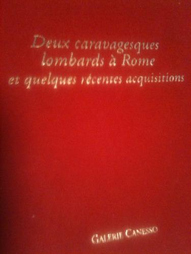 Download Deux Caravagesques Lombards a Rome et Quelques Recentes Acquisitions - Galerie Canesso, Tableaux Anciens - 2001 - Paris ebook