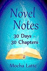 Novel Notes: 30 Days ~ 30 Chapters (30-Day Novel Book 2)