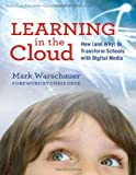 Learning in the Cloud: How (and Why) to Transform Schools with Digital Media (Technology, Education--Connections (The TEC Series))